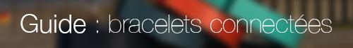 Bracelets connectés : guide d'achat